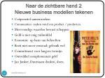 naar de zichtbare hand 2 nieuwe business modellen tekenen