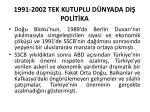 1991 2002 tek kutuplu d nyada di pol t ka