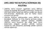 1991 2002 tek kutuplu d nyada di pol t ka1