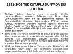 1991 2002 tek kutuplu d nyada di pol t ka2