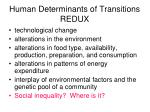 human determinants of transitions redux