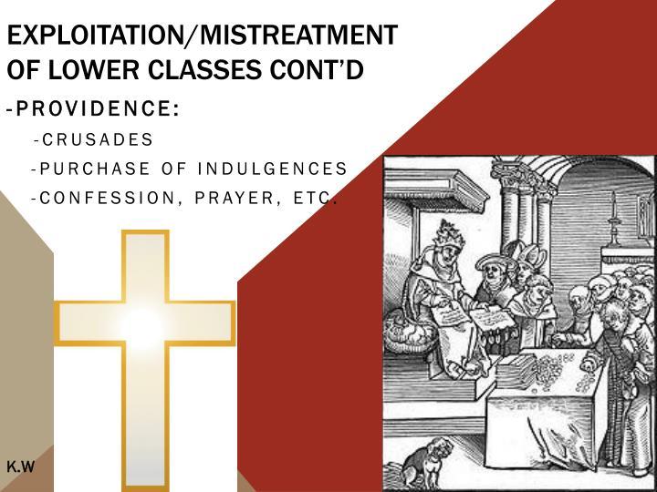 Exploitation/Mistreatment      of lower classes cont'd