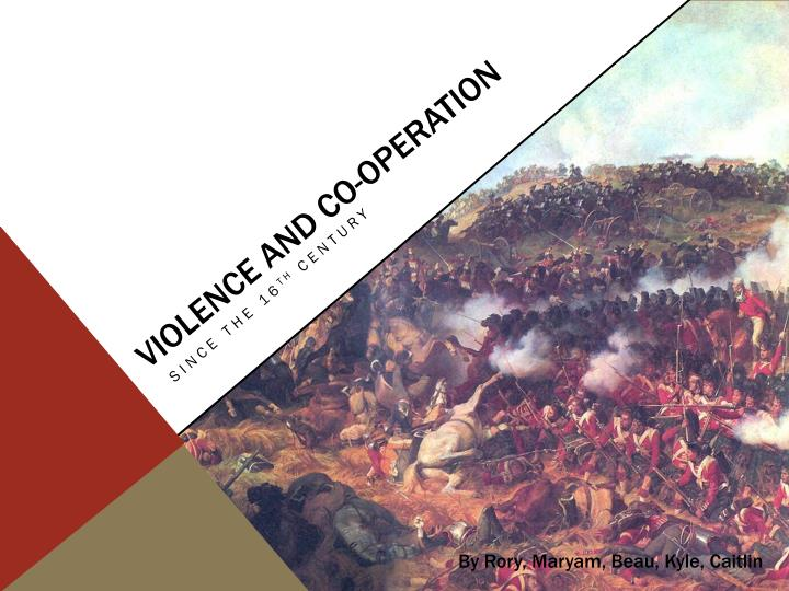 Violence and co operation