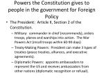 powers the constitution gives to people in the government for foreign policy