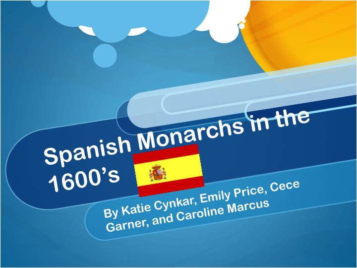 spanish monarchs in the 1600 s n.