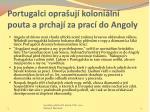 portugalci opra uj koloni ln pouta a prchaj za prac do angoly