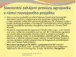 slavnostn zah jen provozu agroparku v r mci rozvojov ho projektu