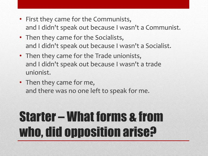 starter what forms from who did opposition arise n.