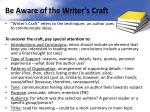 be aware of the writer s craft