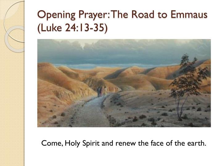Opening prayer the road to emmaus luke 24 13 35