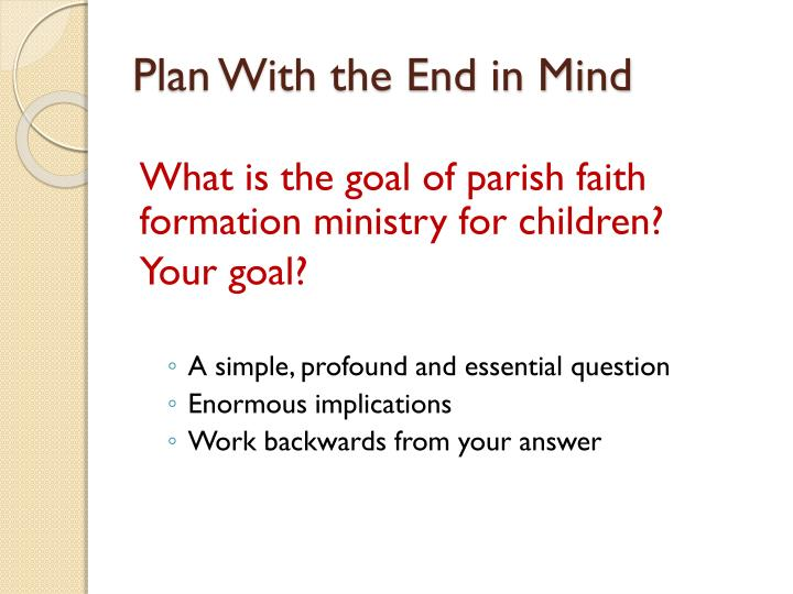 Plan With the End in Mind