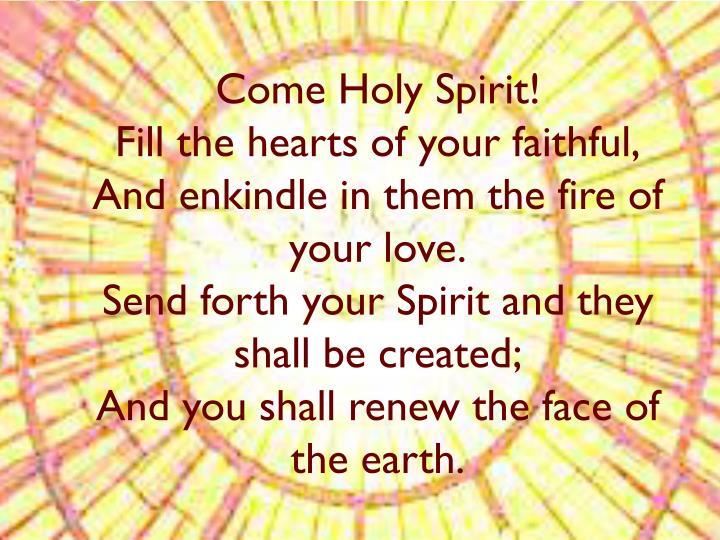 Come Holy Spirit!