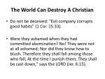 the world can destroy a christian