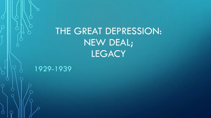 the great depression new deal legacy n.