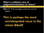 what is a biblical view of judgment evaluation of others