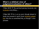 what is a biblical view of judgment evaluation of others3