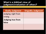 what is a biblical view of judgment evaluation of others6