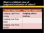 what is a biblical view of judgment evaluation of others8