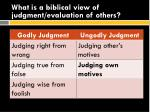 what is a biblical view of judgment evaluation of others9
