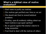 what is a biblical view of motive evaluation3