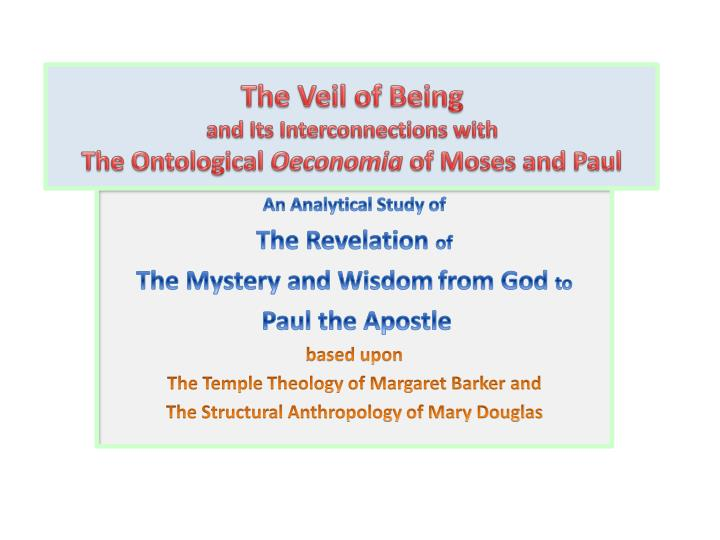 the veil of being and its interconnections with the ontological oeconomia of moses and paul n.