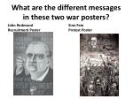 what are the different messages in these two war posters