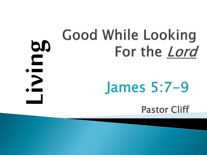 good while looking for the lord n.