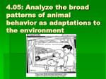 4 05 analyze the broad patterns of animal behavior as adaptations to the environment