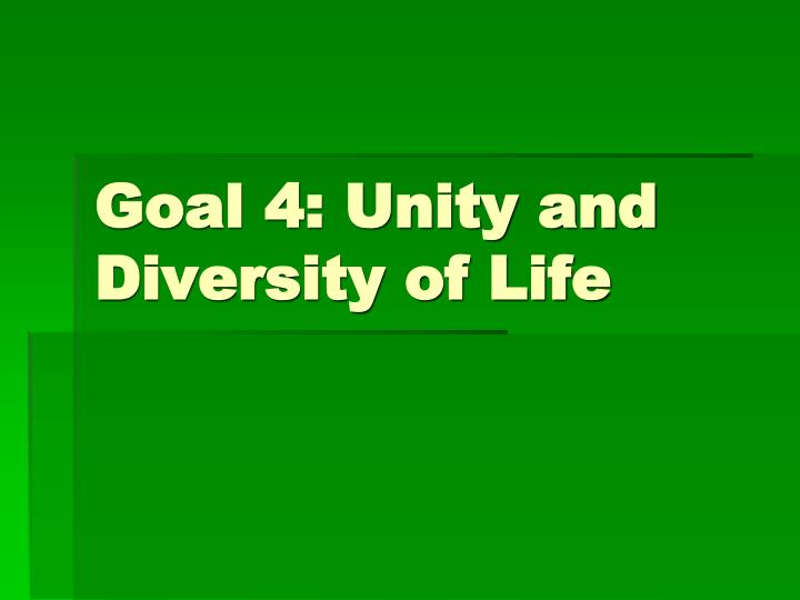 goal 4 unity and diversity of life n.