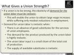 what gives a union strength1