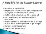 a hard life for the factory laborer