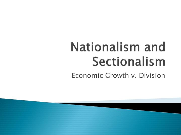 nationalism and sectionalism n.