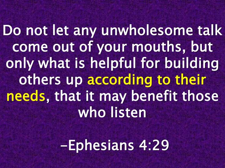 Do not let any unwholesome talk come out