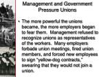 management and government pressure unions