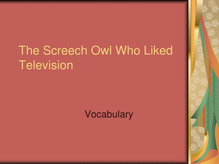 the screech owl who liked television n.