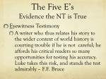 the five e s evidence the nt is true6