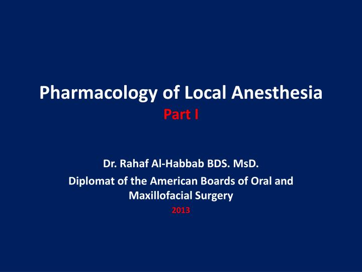 pharmacology of local anesthesia part i n.