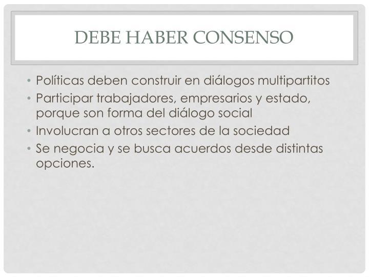 DEBE HABER CONSENSO