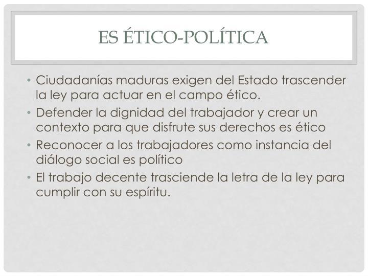 ES ÉTICO-POLÍTICA