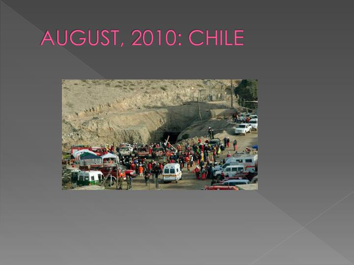 AUGUST, 2010: CHILE