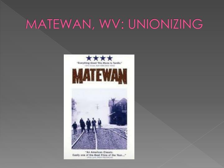 MATEWAN, WV: UNIONIZING