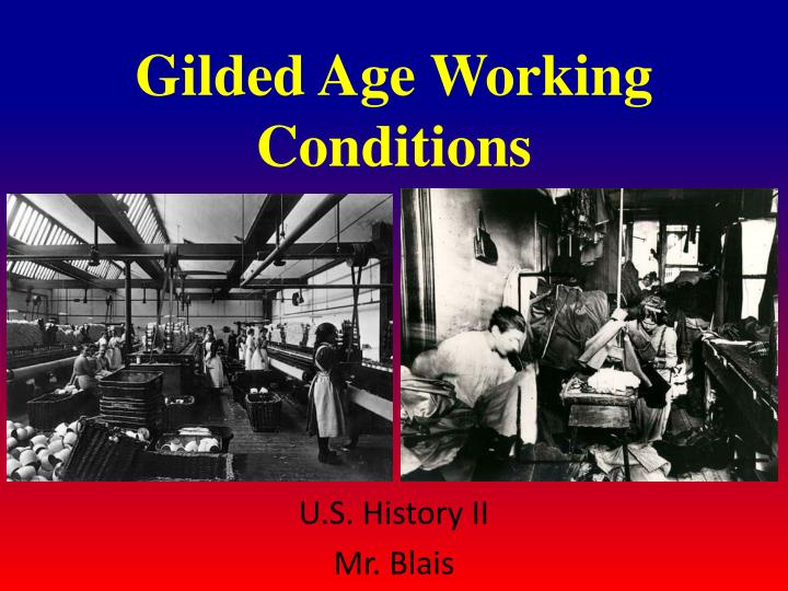 gilded age working conditions n.