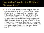 how is one saved in the different dispensations2