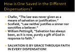how is one saved in the different dispensations4