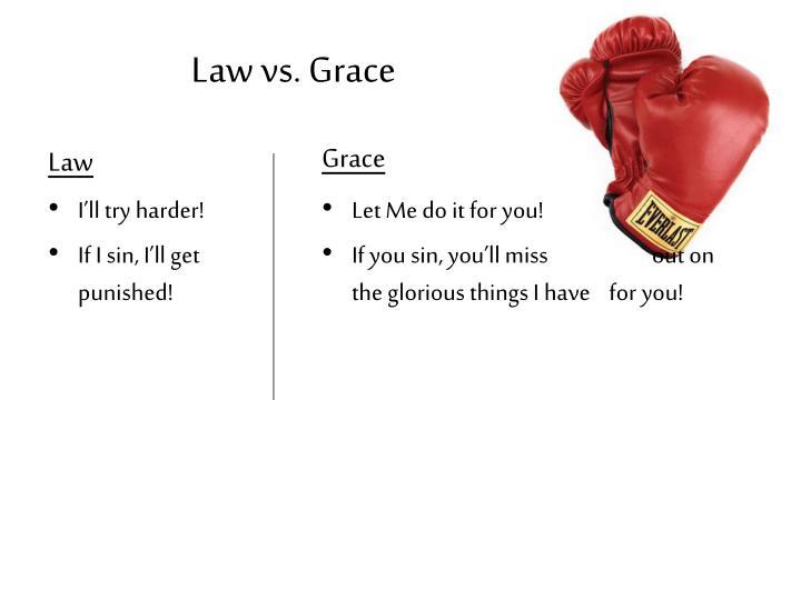 Law vs. Grace