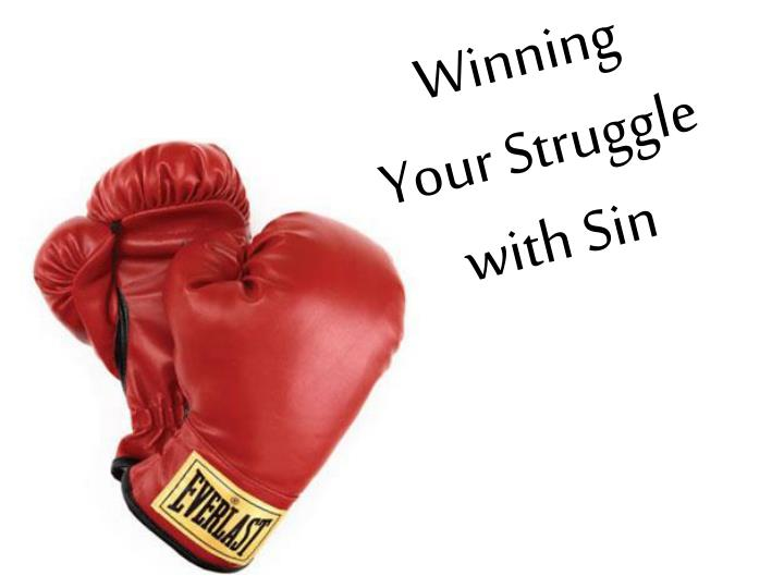 Winning your struggle with sin