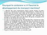 pourquoi le conteneur a t il favoris le d veloppement du transport maritime
