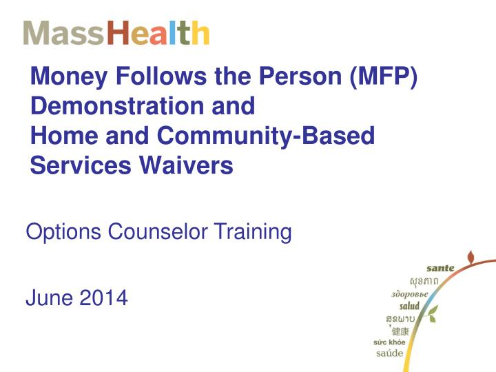 money follows the person mfp demonstration and home and community based services waivers n.