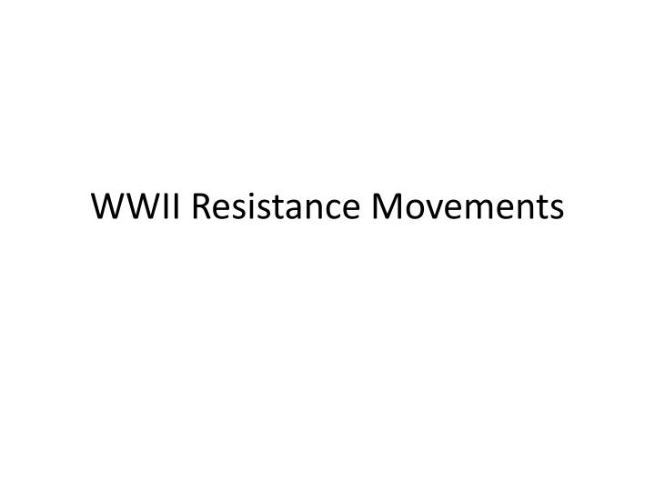 wwii resistance movements n.