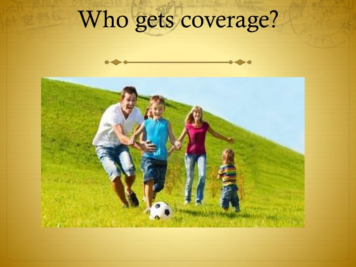 who gets coverage n.